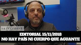 Baby Etchecopar - Editorial 15/11/2018 No Hay País Ni Cuerpo Que Aguante