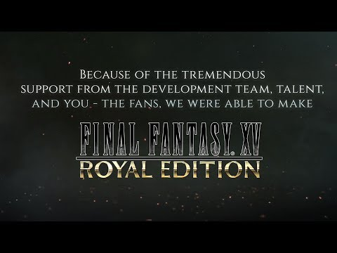 FINAL FANTASY XV ROYAL EDITION – A Look Back