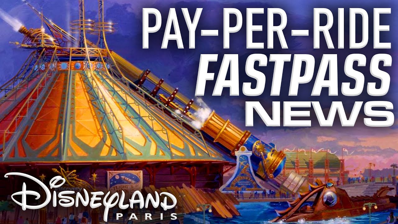 OUTRAGEOUS PAY-PER-RIDE FASTPASS REPLACEMENT ANNOUNCED for Disneyland Paris