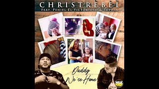 """CHRISTREBEL Feat Peniel El Victorioso & Sophia-Daddy We're Home"""" Directed by Holy Union Films"""