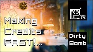 Dirty Bomb: Making Credits FAST!!