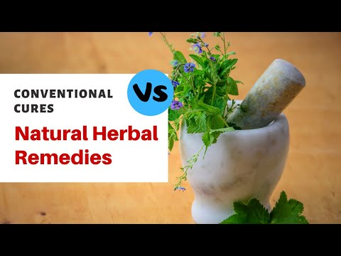 Conventional Cures VS Natural Herbal Remedies