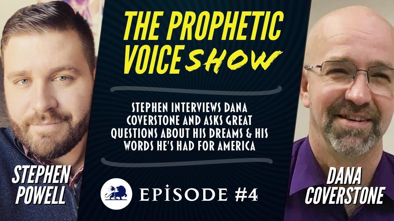 The Prophetic Voice Show | Ep.4 | STEPHEN INTERVIEWS DANA COVERSTONE