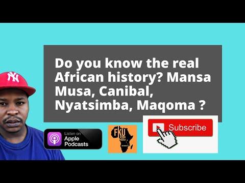 FKU #16 – Do you know the real African history? Mansa Musa, Canibal, Nyatsimba, Maqoma ?