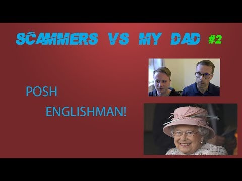 Tech Support Scammer vs Posh Englishman - ft. My Dad!