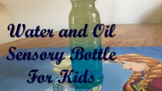 DIY homemade Water and Oil Sensory bottle for kids.
