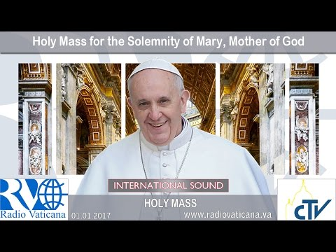 2017.01.01 Holy Mass for the Solemnity of Mary, Mother of God