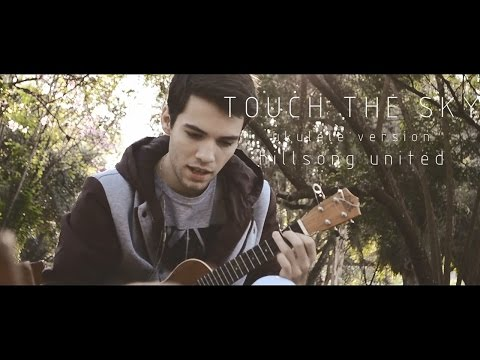 Touch The Sky Ukulele chords by Hillsong United - Worship Chords