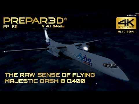 The Raw Sense of Flying: Majestic Dash 8 Q400 PRO para P3D V4.1 4K