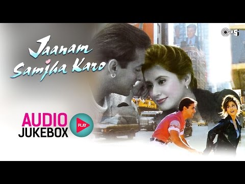 Jaanam Samjha Karo Jukebox - Full Album Songs |...