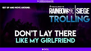RAINBOW SIX SIEGE Trolling - Team Killing Reactions - Don't  Lay There Like My Girlfriend
