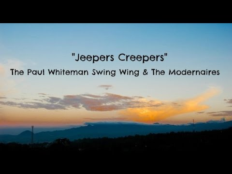 Jeepers Creepers (Lyrics) - The Paul Whiteman Swing Wing & The Modernaires