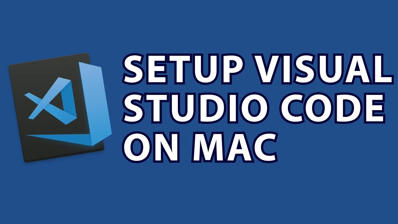 Setup Visual Studio Code Mac