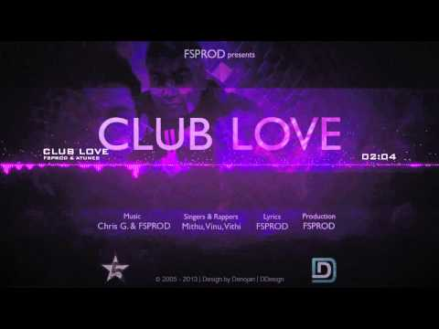 Tamil Rap and RnB - FSPROD - Club Love (feat. Chris G.) [Official]