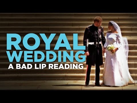 'ROYAL WEDDING' — A Bad Lip Reading