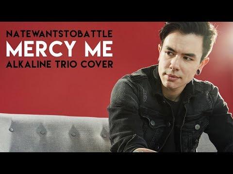 NateWantsToBattle - Mercy Me (Alkaline Trio Cover)