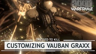 Warframe: Customizing Vauban Graxx [dressedtokill]