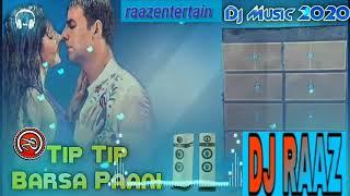 Tip Tip Barsha Pani Dj    Dj Music 2020   Hindi Old Dj Song  