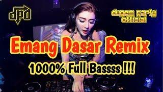 DJ EMANG DASAR NEW REMIX   Dugem Party Official