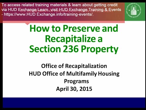 How to Preserve and Recapitalize a Section 236 Property Webinar - 4/30/15