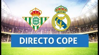 (SOLO AUDIO) Directo del Betis 1-2 Real Madrid en Tiempo de Juego COPE