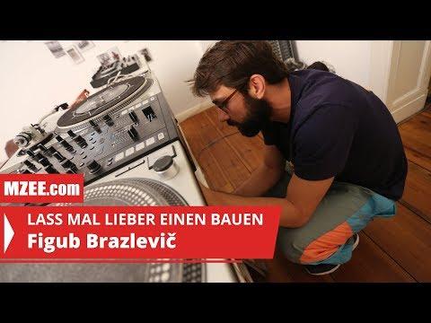 Figub Brazlevič: Lass mal lieber einen bauen #05 (Reportage)