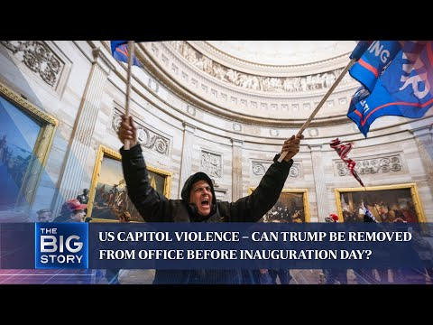 US Capitol violence – can Trump be removed from office before Inauguration Day? | THE BIG STORY thumbnail