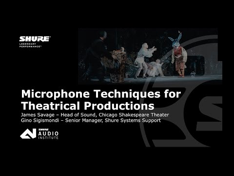 Shure Webinar: Microphone Techniques For Theatrical Productions