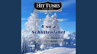 A so a Schlittenfahrt (Originally Performed by Schürzenjäger) (Karaoke Version)