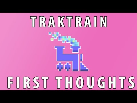 Traktrain | First thoughts | Quick Overview | Invitation Only?