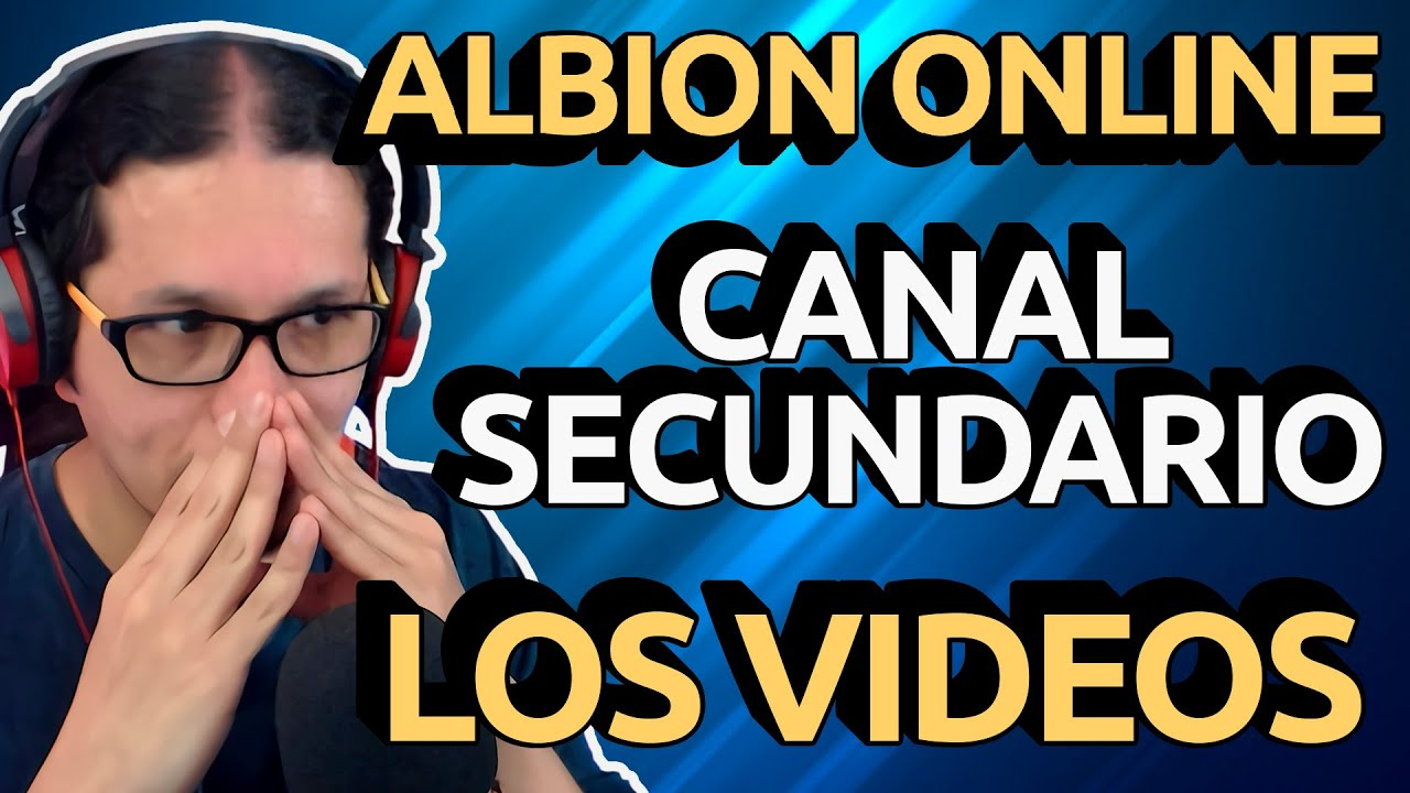 Sobre ALBION ONLINE, el CANAL SECUNDARIO y MUCHOS VIDEOS