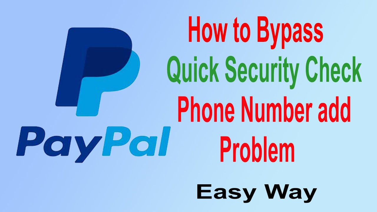 Download How to bypass PayPal Quick Security Check   phone Number Add problem   Easy Solution