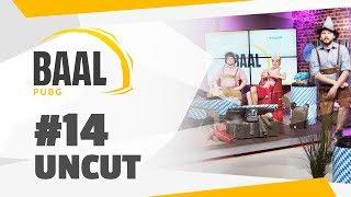 BAAL PUBG #14 Uncut   Die ganze Show