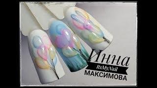 ❤Воздушные шарики на ногтях❤Летний дизайн❤Яркий дизайн ногтей❤Дизайн ногтей гель лаком❤Nail Design❤