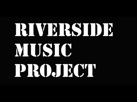 Intro: The Riverside Music Project