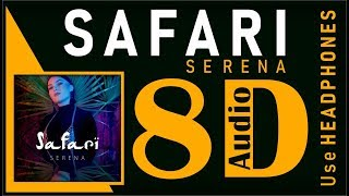 Serena - Safari (8D Audio)