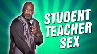Student -Teacher Sex (Stand Up Comedy)
