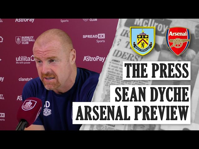 DYCHE ON NEW CONTRACT | PRESS | Burnley v Arsenal