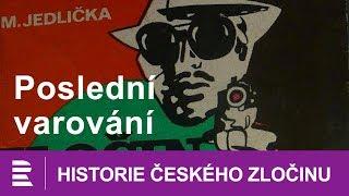 Historie českého zločinu: Poslední varování