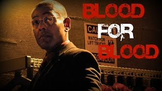 Breaking Bad - Gustavo Fring - Blood For Blood || Fan Tribute || [HD]