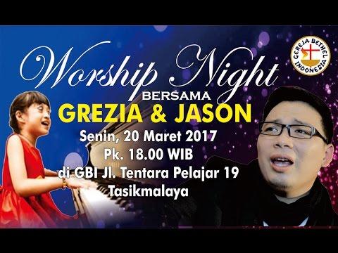 Worship Night Bersama GREZIA dan JASON Senin 20 Maret 2017 di GBI Tasikmalaya