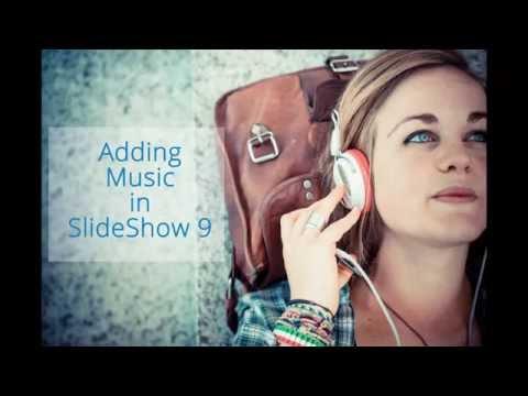 Adding Music in SlideShow 9