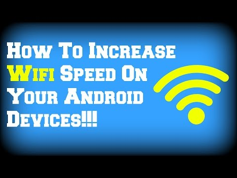 How To Increase Wifi Speed On Your Android Devices!!