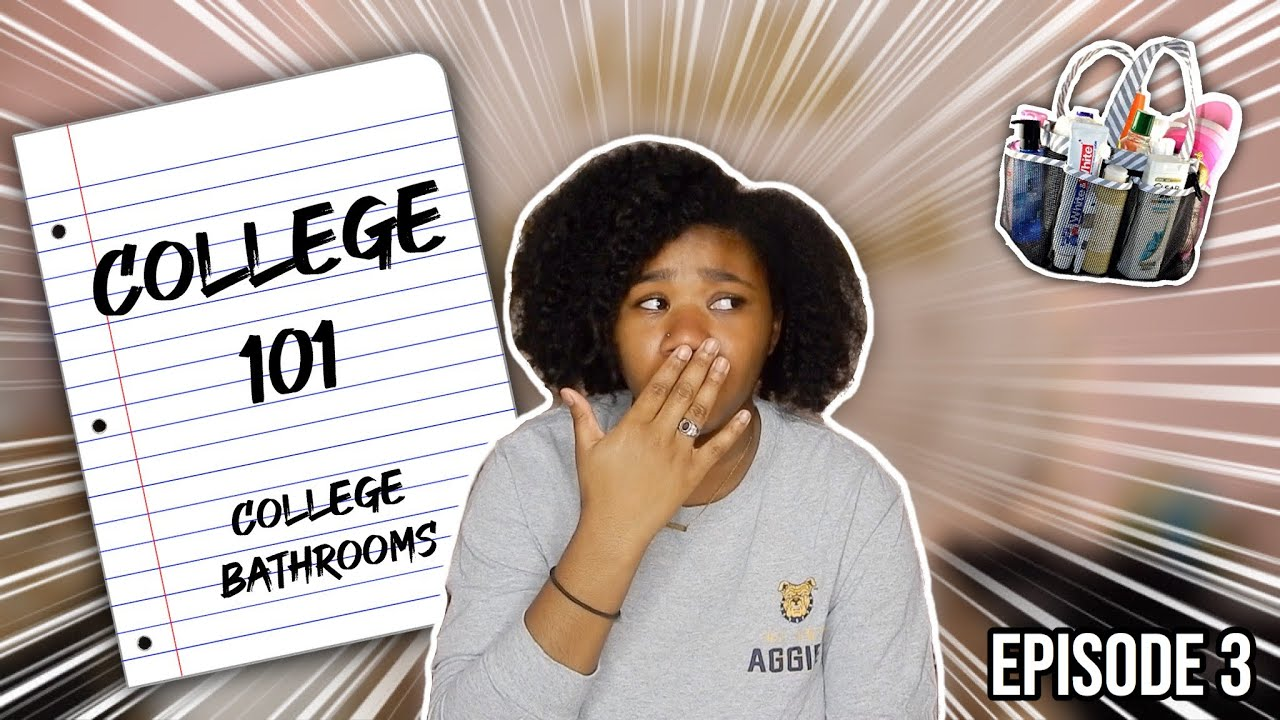 College 101 Series | Ep 3: College Bathrooms | Survival Tips