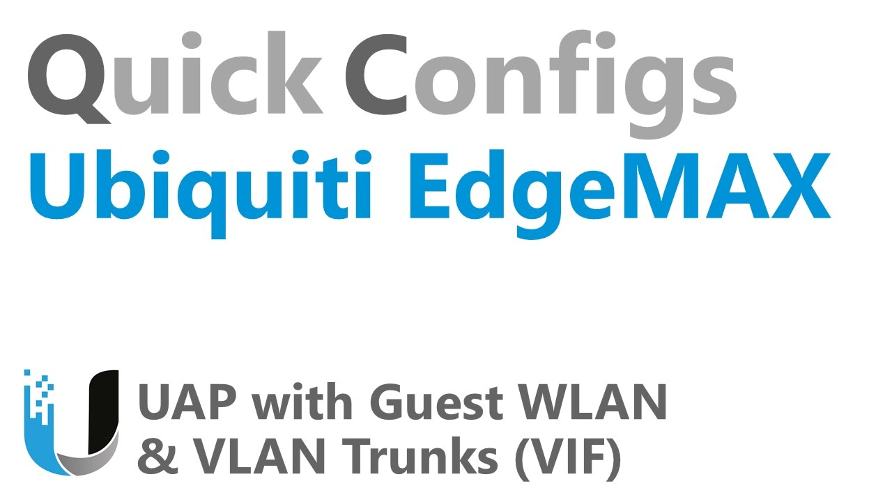 QC Ubiquiti EdgeMAX - UAP with Guest WLAN & VLAN Trunks (VIF)