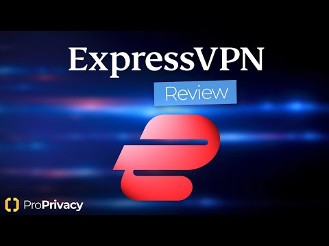 ExpressVPN Review 2020 | Worth The Price Tag? | ProPrivacy Deep Dive