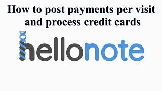 HelloNote EMR: How to post payments per visit and process credit cards
