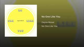 Dayna Monet - No One Like You