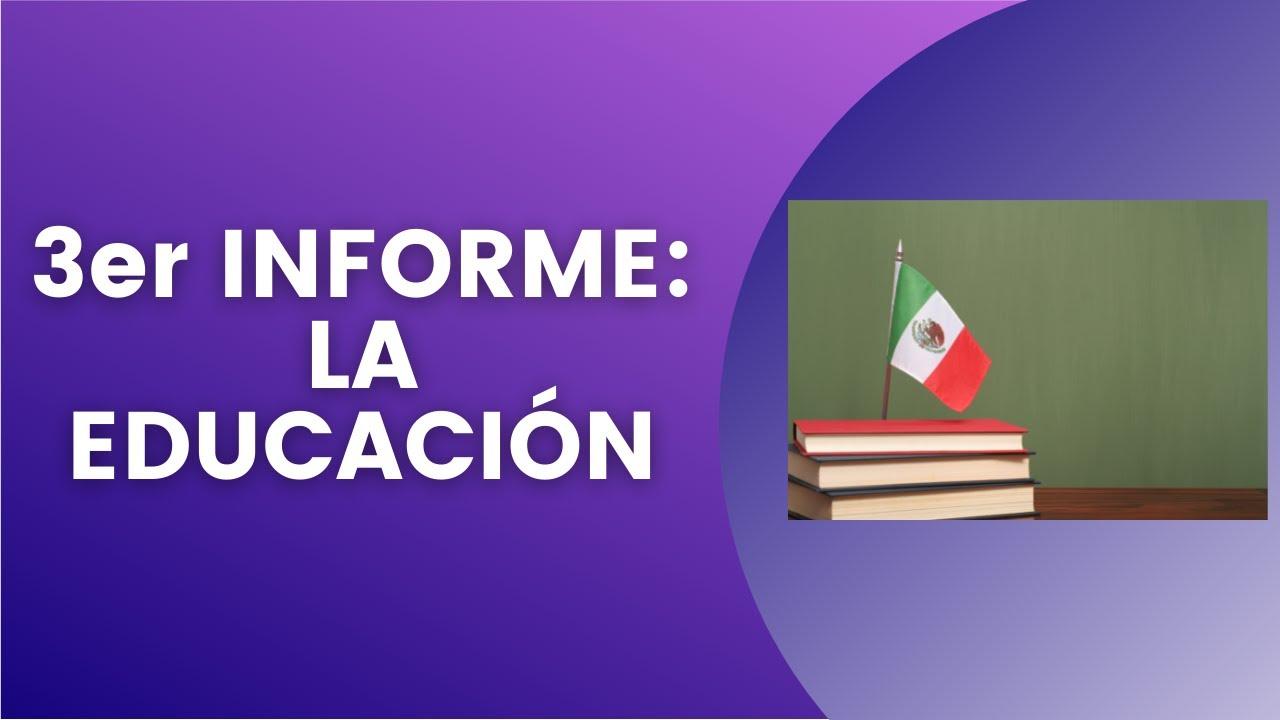 3er INFORME LA EDUCACIÓN