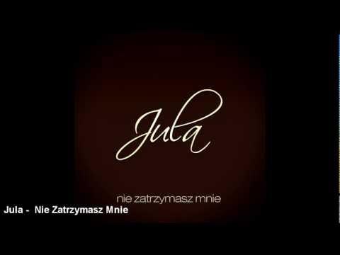Jula -  Nie Zatrzymasz Mnie